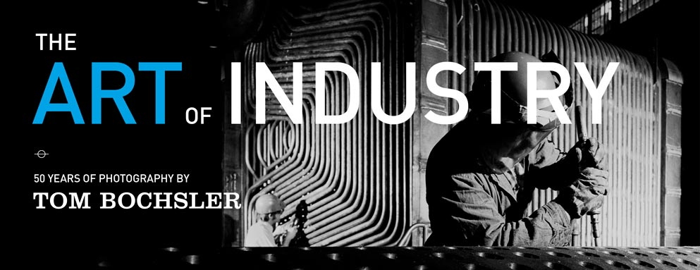 The Art of Industry photography book historical images Tom Bochsler